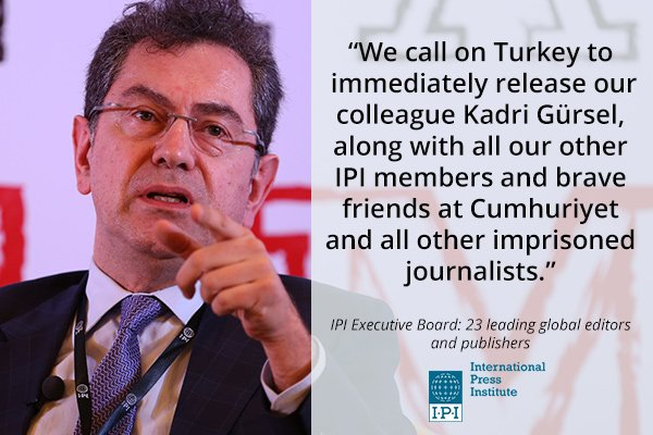 IPI urges Turkey to release Gürsel, other Cumhuriyet journalists