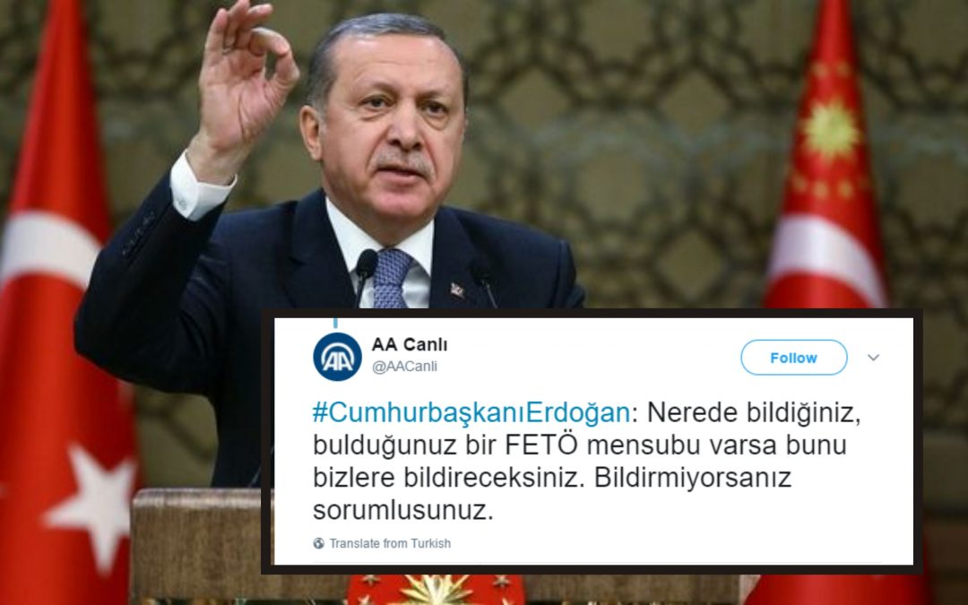 Erdoğan: Wherever you find a Gülenist, you will report them to us!